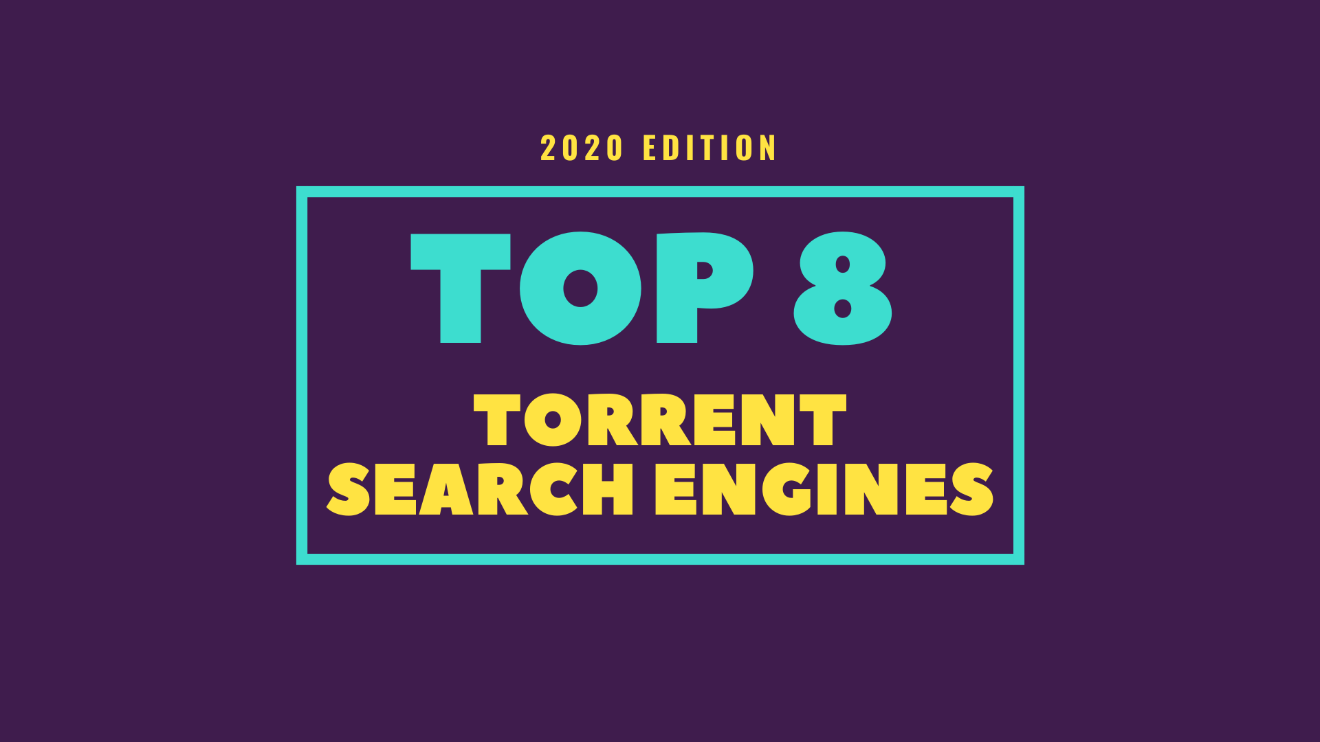 8 Best Torrent Search Engine Sites To Find Any Torrent [2020 Edition]
